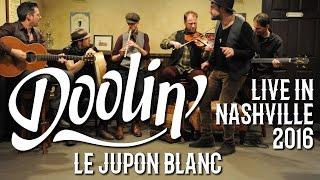 Doolin' - Le Jupon Blanc (Nashville Session 2016)