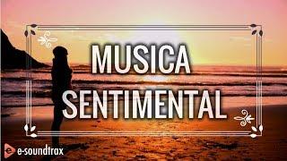 Música de Piano -  Música de Fondo Para Videos - Música Sentimental