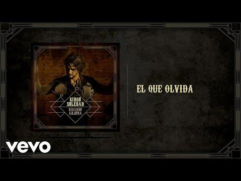 El Que Olvida de Ricardo Arjona Letra y Video
