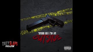 TrifeGang Rich & Tido Love - Outside (Exclusive)