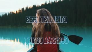 ESSE TEU JEITO | THIAGO BARROSO