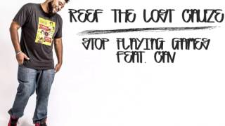 Reef The Lost Cauze - Stop Playing Games feat  CAV