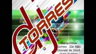 Marquinhos Gomes   Ele Não Desiste de Você Sam Nunnes Feat Dj TORRES Remix2