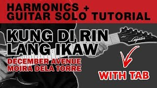 Kung Di Rin Lang Ikaw - December Avenue Moira Harmonics + Guitar Solo Tutorial (WITH TAB)