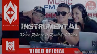 "Quien te va amar como yo - Kevin Roldan Ft Ronal ""El Killa"" Instrumental"