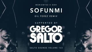 Sofunmi (Gil Perez Remix) [played by Gregor Salto]