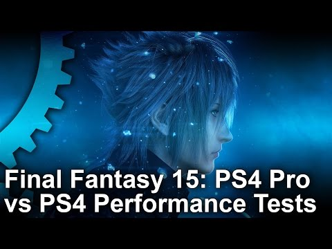 WTFF::: Final Fantasy 15 PS4 vs PS4 Pro Gameplay Frame-Rate Test