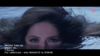 Maahi Ve Video Song Wajah Tum Ho | Neha Kakkar, Sana ...