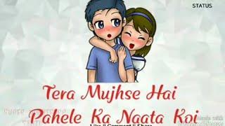 Tera Mujhse Hai Pahela Ka Naata Koi Female Version Whatsapp Status Video