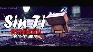 SIN TI  Instrumental de rap romantico 2017   Desamor   Triste