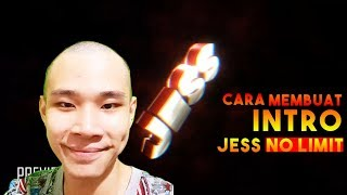 (EASY METHOD!) CARA MEMBUAT INTRO JESS NO LIMIT!!! | TUTORIAL