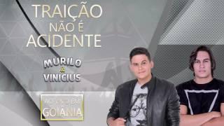 Murilo e Vinicius - Traição não é acidente