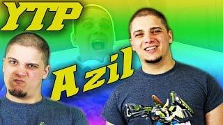 (YTP) AZIL N'A PAS EU PEUR!!?