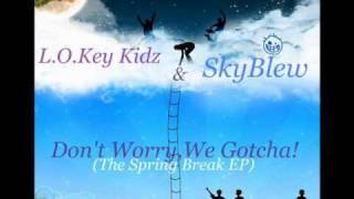 L.O.Key Kidz & Sky Blew - My Friends ft. Chelsea V.