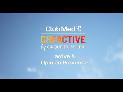 Club Med CREACTIVE by Cirque du Soleil arrive à Opio en Provence