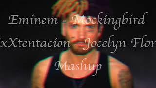 Mockingbird / Jocelyn flores Mashup - Eminem / XxXtentacion