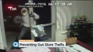 Brazen Gun Store Thefts Have Owners, Lawmakers Rethinking Security
