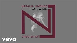 Natalia Jiménez - Creo en Mi (Audio) ft. Wisin