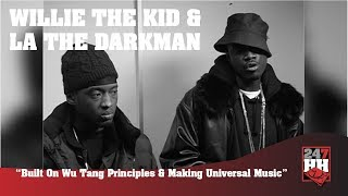 Willie The Kid & LA The Darkman - Built On Wu Tang Principles & Universal Music (247HH Archives)