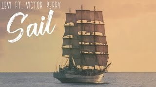 Levi ft. Victor Perry - Sail (Official Lyric Video)