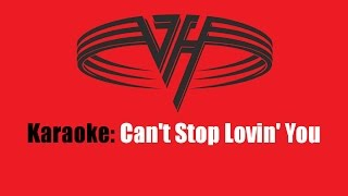 Karaoke: Van Halen / Can't Stop Lovin' You