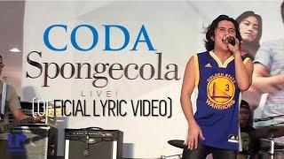 Sponge Cola - Coda - (Official Live Performance Video w/ Lyrics)