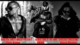 Emino Look at me now Remix - Version Tunisienne - Chris brown & Busta Rhymes