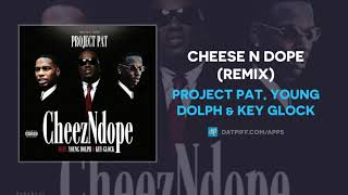 Project Pat - Cheez N Dope (Remix) (feat. Young Dolph & Key Glock)