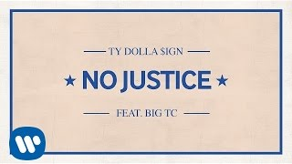 Ty Dolla $ign - No Justice ft. Big TC [Audio]