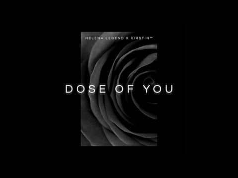 Helena Legend x kirstin™ - Dose Of You