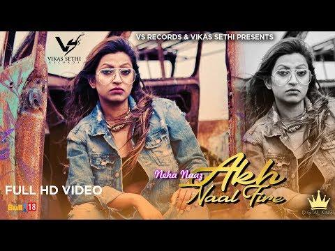Akh Naal Fire Lyrics - Neha Naaz