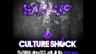 Culture Shock Ex'd Up ft. Lomaticc and JD Era - Dance Remix