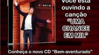 J Neto - Uma chance em mil