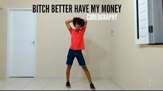 Bitch Better Have My Money HIP HOP (Coreography / Coreografia)