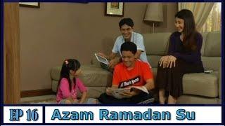 Azam Ramadan Su | Episod 16 width=
