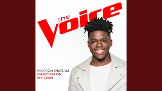 Dancing On My Own (The Voice Performance)