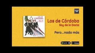 Los de Córdoba / Soy de la Docta - Pero...nada más