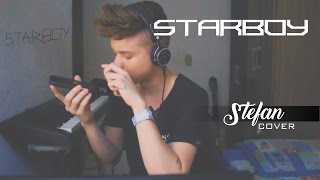 The Weeknd - Starboy (Stefan Cover)