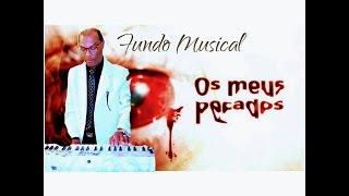 Fundo Musical: Sergio Travassos - Meus Pecados