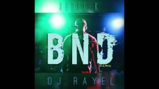 BND REMIX (MIX BY DJ RAYEL)