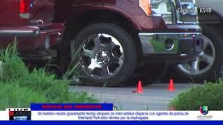 Un hombre resultó herido luego de intercambiar disparos con la policía de Overland Park