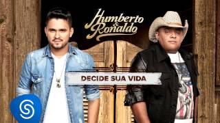 Humberto & Ronaldo - Decide Sua Vida - CD Canto, Bebo e Choro [Áudio Oficial]