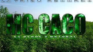 Mc Caco - Es Verde Y Natural 2014 LaTribuRecord`s