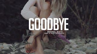 """Goodbye"" - Sentimental piano x Drums Beat (Prod: Danny E.B)"