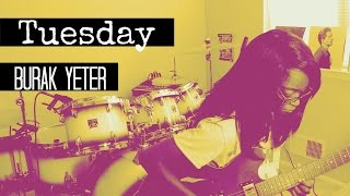 Burak Yeter // Tuesday ft. Danelle Sandoval // [GUITAR COVER]