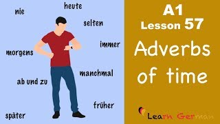 Learn German | A1 - Lesson 57 | Zeitadverbien | Adverbs of time