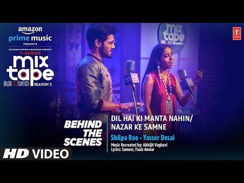 Making of Dil Hai Ki Manta Nahin/ Nazar Ke Samne ★ Ep-4 | Shilpa,Yasser | T-Series Mixtape S3