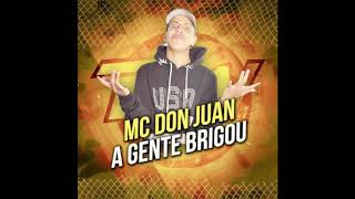 Mc Don Juan - A Gente Brigou (Kakah Remix)
