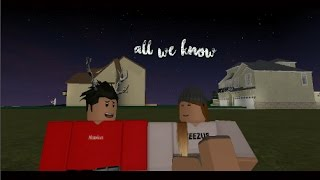 All We Know - Roblox Music Video (Part 1)