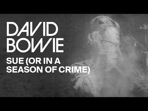 david-bowie-sue-or-in-a-season-of-crime-david-bowie